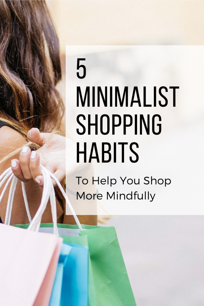 5 Minimalist Shopping Habits to Help You Shop More Mindfully