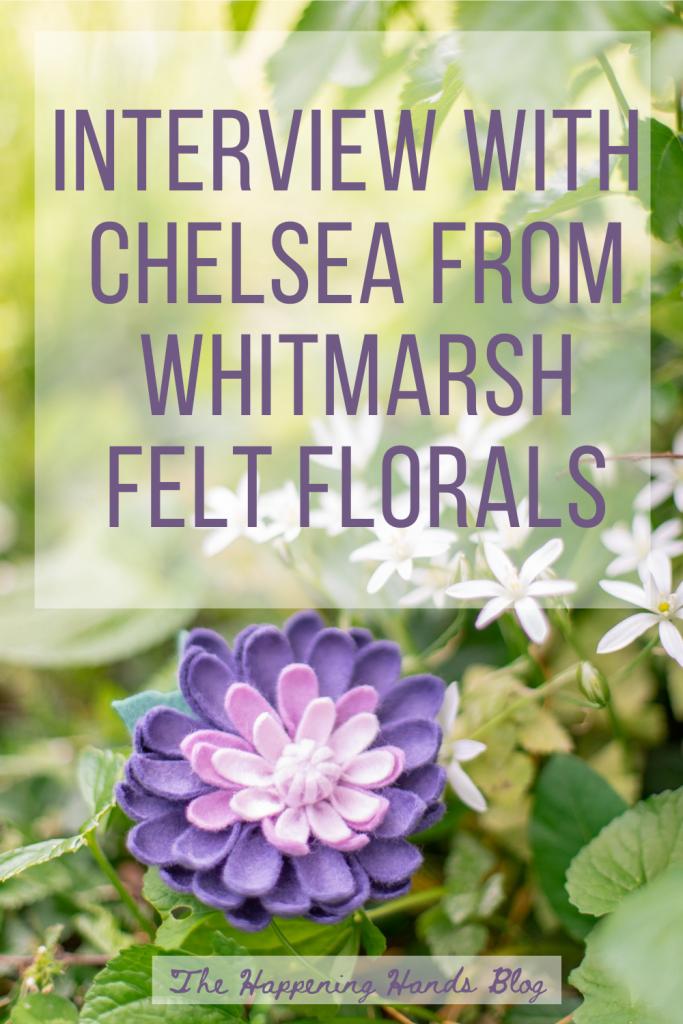 Interview with Chelsea from Whitmarsh Felt Florals / #feltflowers #feltflowerscricut #fauxflowerarrangements